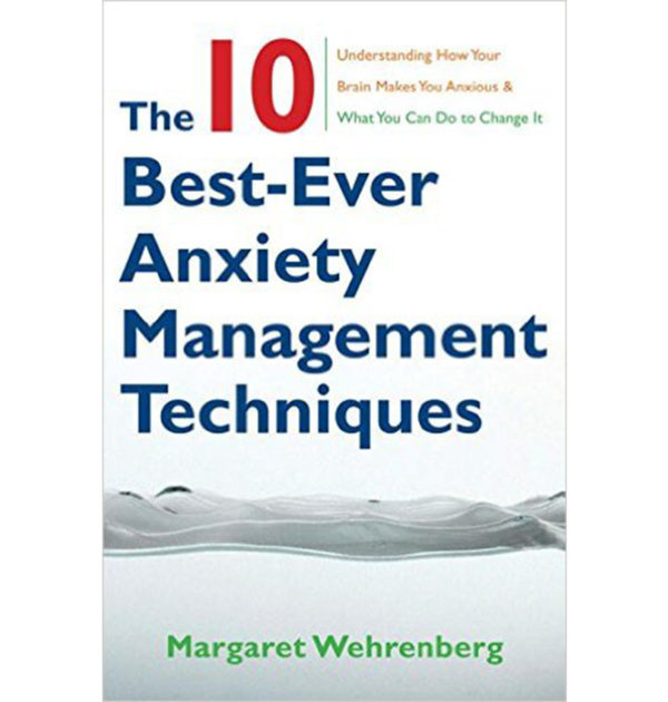 The Best Ever Anxiety Management Techniques