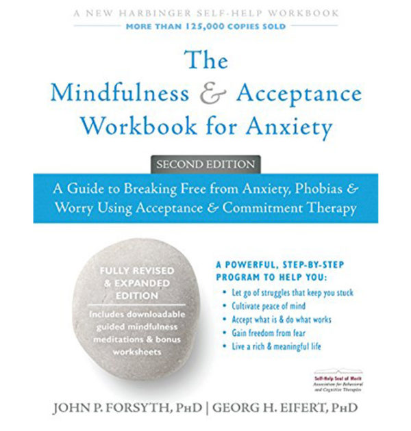 The Mindfulness and Acceptance Workbook for Anxiety