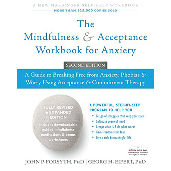 Anxieties Phobias: The Mindfulness & Acceptance Workbook For Anxiety: A Guide